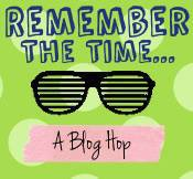 Remember the Time Blog Hop